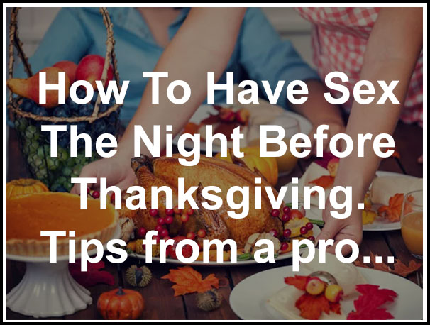 Thanksgiving Sex Tips