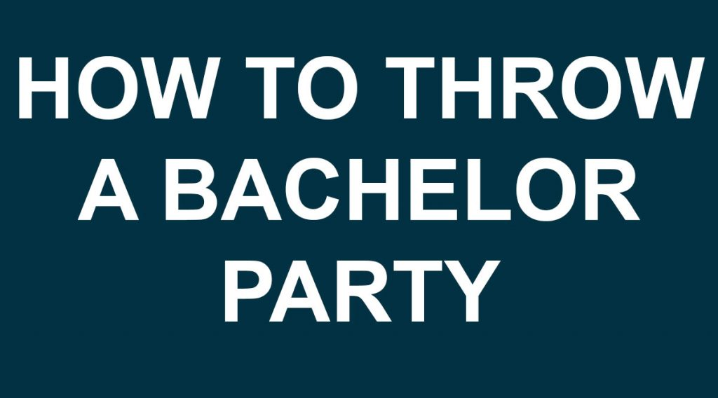 Bachelor party tips